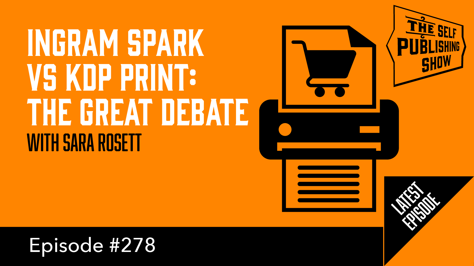 SPS-278: Ingram Spark vs KDP Print: The Great Debate - with Sara Rosett