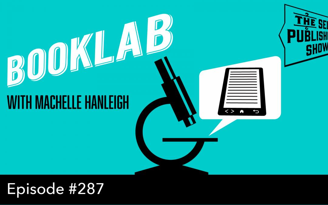 SPS-287: BookLab – with Machelle Hanleigh