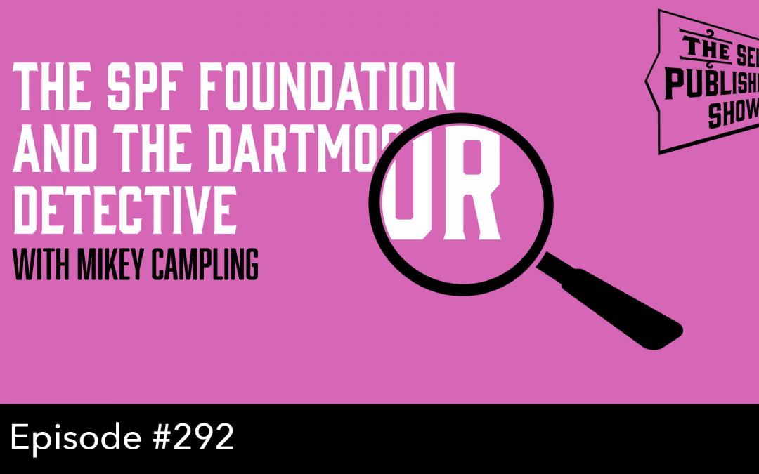 SPS-292: The SPF Foundation and the Dartmoor Detective – with Mikey Campling