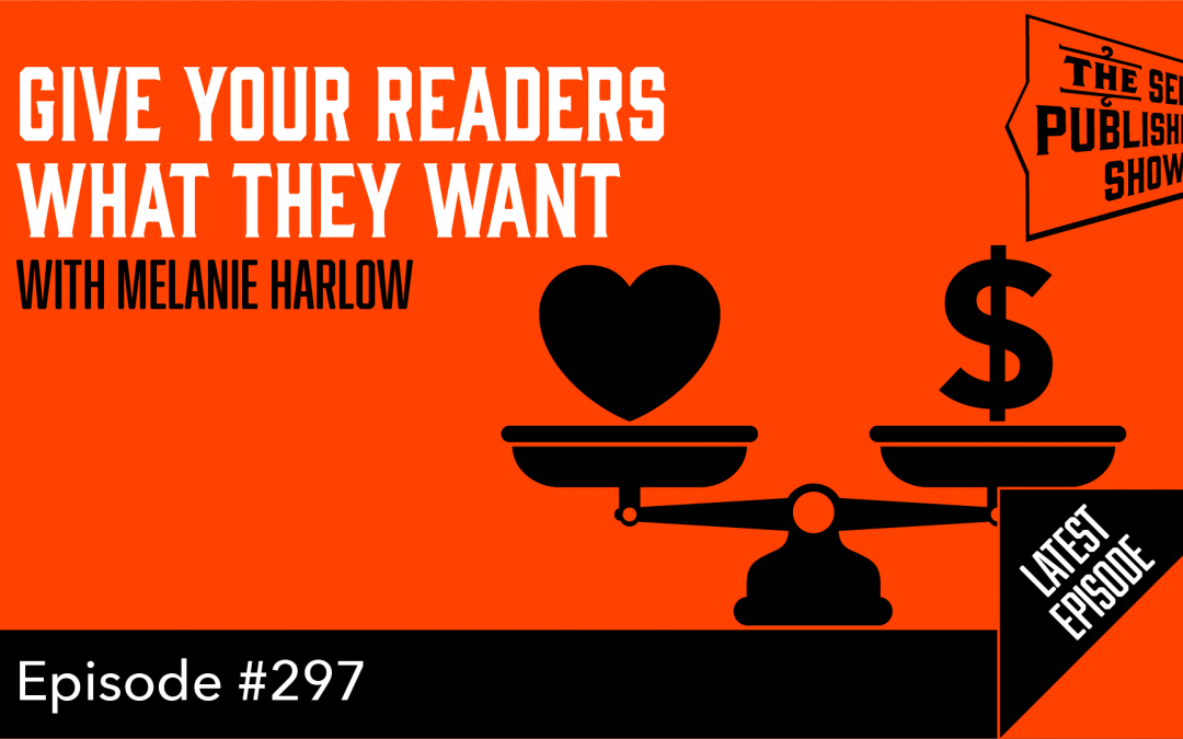 SPS-297: Give Your Readers What They Want – with Melanie Harlow